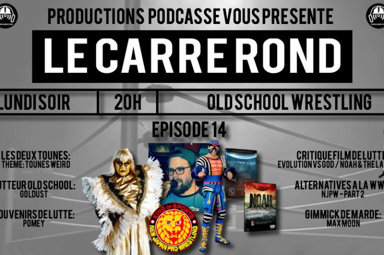 Le Carré Rond S01 – EP14: Montée de lait, Pomey, Goldust et Max Moon