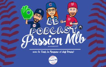 Passion MLB – S02 – EP29: Encore des propos explosifs