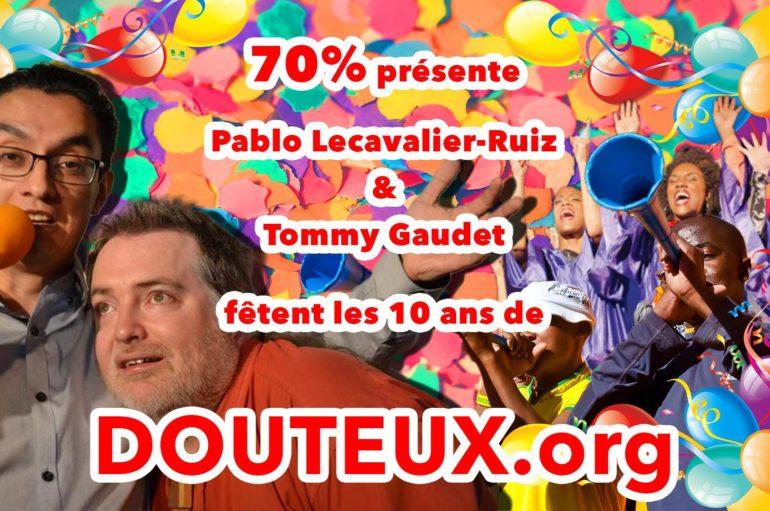 70 – 10 ans de Douteux.org