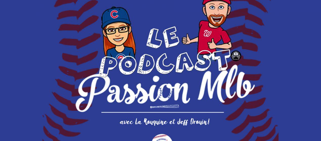 Passion MLB – S02 – EP50: Harper sait où il veut s'en aller