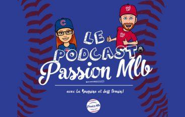 Passion MLB – S02 – EP49: Y'a pas toujours de feu où y'a de la fumée