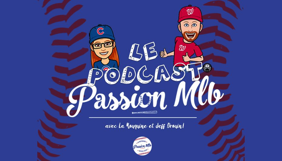 Passion MLB – S02 – EP35: Un tour de table cocasse
