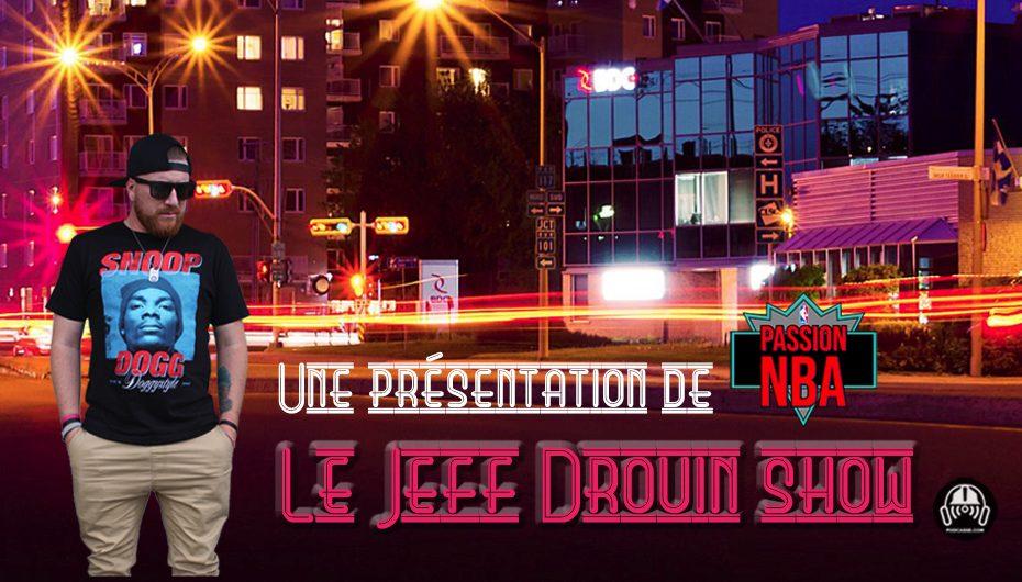 Le Jeff Drouin Show – Avant-goût de la SAISON 1 !