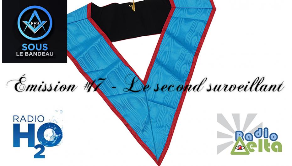Sous le Bandeau – Émission #17 – Le second surveillant