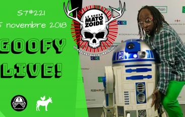 Le Super Matozoïde – S7#221 – Goofy LIVE – 15 novembre 2018