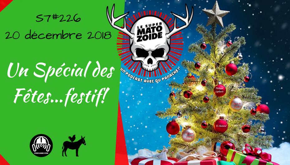 Le Super Matozoïde – S7#226 – Un Spécial des Fêtes…festif! – 20 décembre 2018