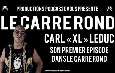 Le Carré Rond – S02 – EP02: L'arrivée de Carl «XL» Leduc