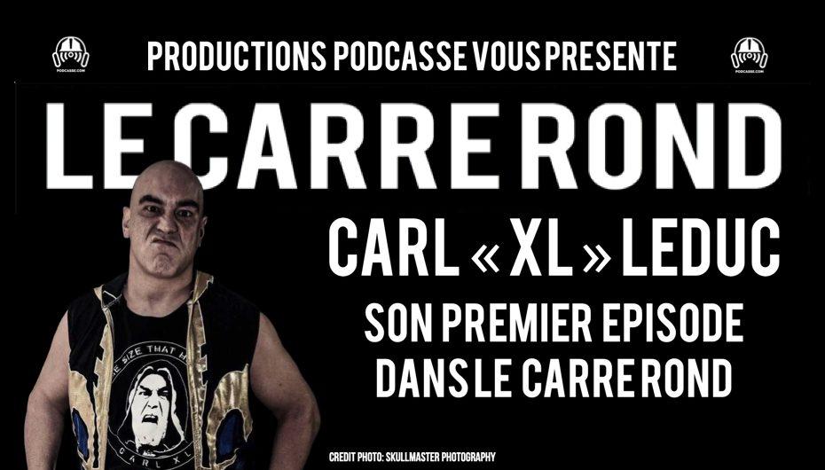 """Le Carré Rond – S02 – EP02: L'arrivée de Carl """"XL"""" Leduc"""
