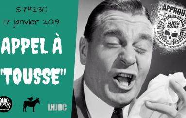 """Le Super Matozoïde – S7#230 – Appel à """"tousse"""" – 17 janvier 2019"""