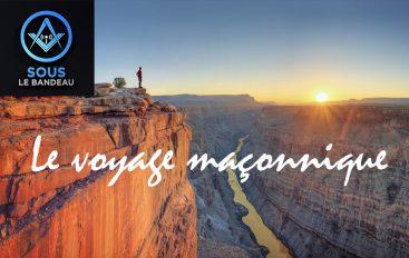 Sous le Bandeau – Émission #23 – Le voyage maçonnique