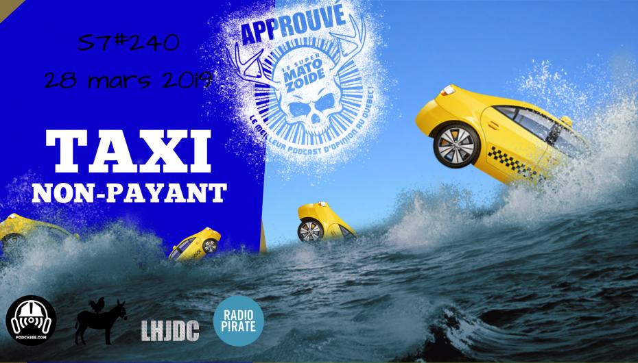 Le Super Matozoïde – S7#240 – Taxi non-payant – 28 mars 2019