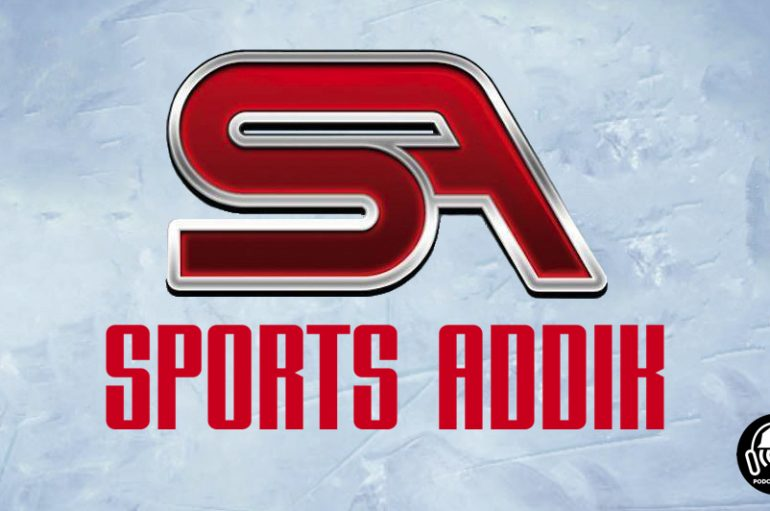 Sports Addik – S01 – EP23: La grande motivation du Canadien