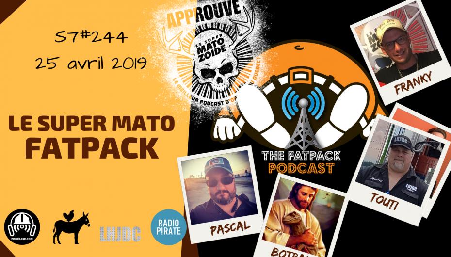 Le Super Matozoïde – S7#244 – Le Super Mato FATPACK – 25 avril 2019