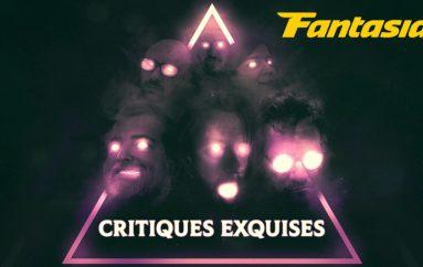 Critiques Exquises – EN MODE FANTASIA – 27 et 28 Juillet – Part 2