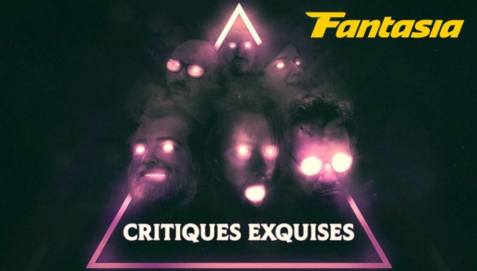 Critiques Exquises – EN MODE FANTASIA – 27 et 28 Juillet – Part 1