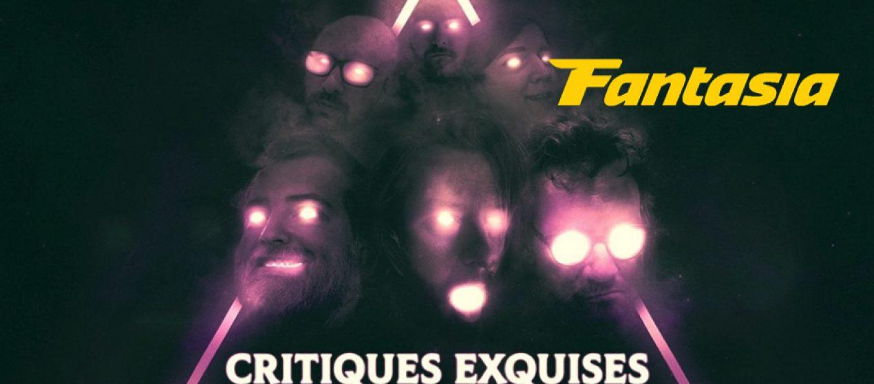 Critiques Exquises – EN MODE FANTASIA – 17 & 18 Juillet