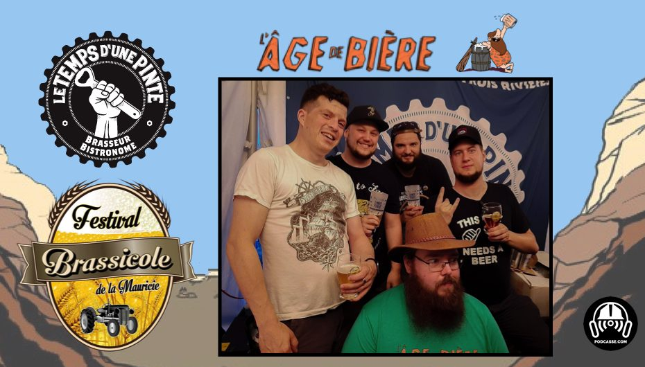 L'Âge de Bière – EP23: Festival Brassicole de Mauricie avec Le Temps d'une Pinte