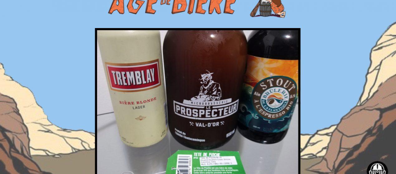 L'Âge de Bière – EP25: Tremblay, Tête de Pioche & Stout à l'Espresso Bio