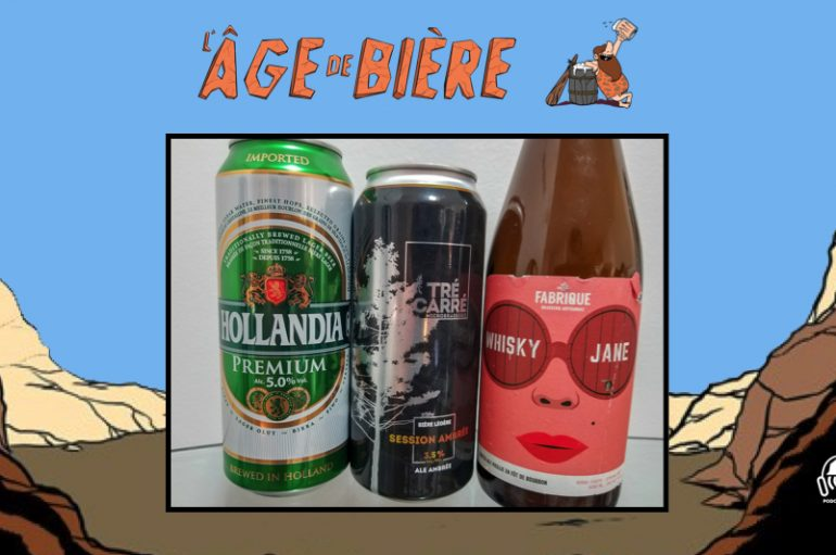 L'Âge de Bière – EP26: Hollandia, Session Amber Ale de Tré Carré & Whisky Jane