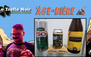 L'Âge de Bière – EP27: avec Le Trèfle Noir – Labatt 50, Saison du Kayak et La Décennie