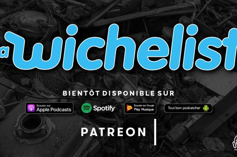 La Wiche List – EP01: But wait ! There's more….!