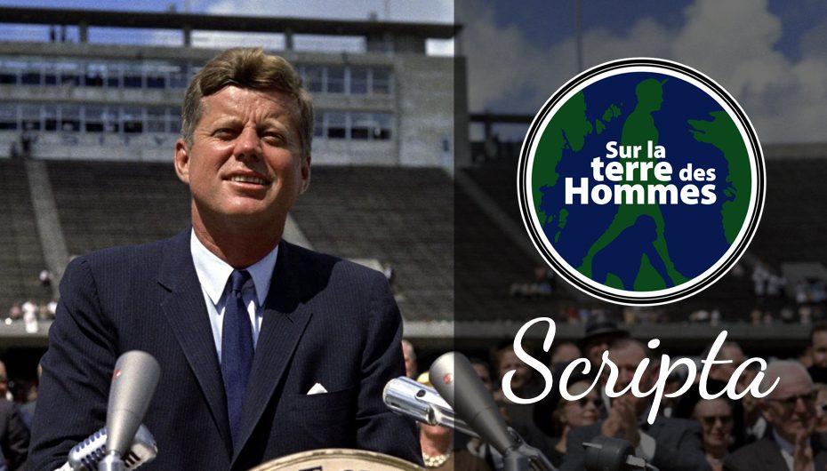 SLTDH – SCRIPTA – EP01: Discours de John F. Kennedy du 12 septembre 1962