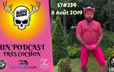 Le Super Matozoïde – S7#259 – Un podcast très cochon – 8 août 2019