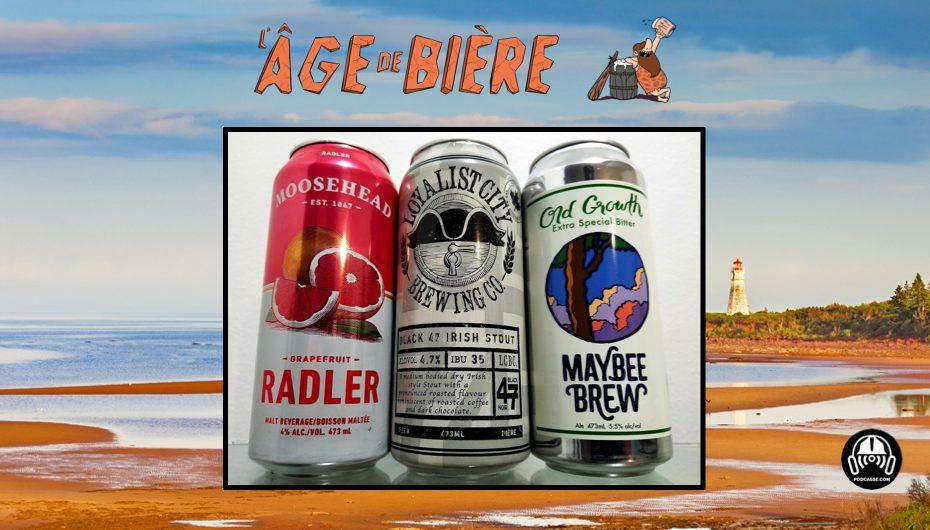 L'Âge de Bière – EP30: Acadie – 2ème de 2 –  Moosehead Radler, Black 47 & Old Growth