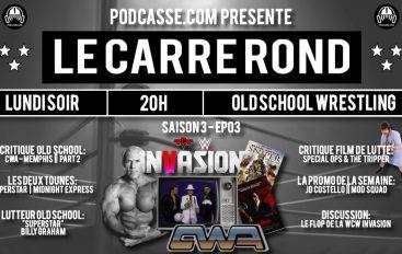 """Le Carré Rond – S03 – EP03: """"Superstar"""" Billy Graham et Le Flop de l'invasion de la WCW"""