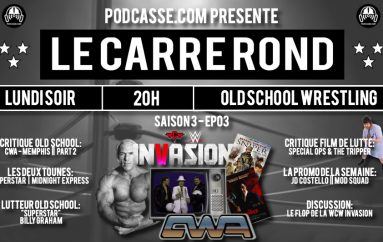 Le Carré Rond – S03 – EP03: « Superstar » Billy Graham et Le Flop de l'invasion de la WCW