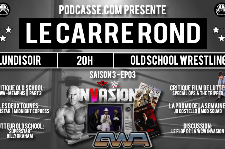 "Le Carré Rond – S03 – EP03: ""Superstar"" Billy Graham et Le Flop de l'invasion de la WCW"