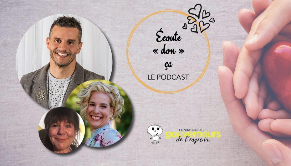 """Écoute """"don"""" ça – S01 – EP01: Rencontrez La Fondation des Gouverneurs de l'espoir !"""