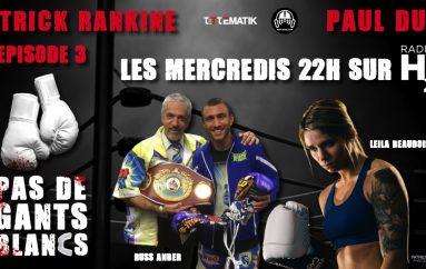 Pas de Gants Blancs – S01 – EP03: Russ Anber & Leïla Beaudoin