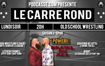 Le Carré Rond – S03 – EP08: Studio wrestling is back et les boxeurs – lutteurs ?