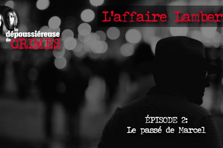 L'affaire Lambert – Épisode 2: Le passé de Marcel
