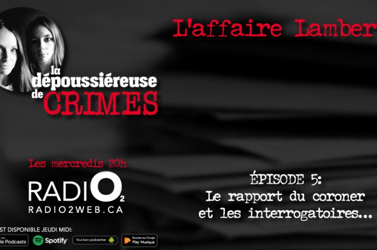 L'affaire Lambert – Épisode 5: Le rapport du coroner et les interrogatoires…