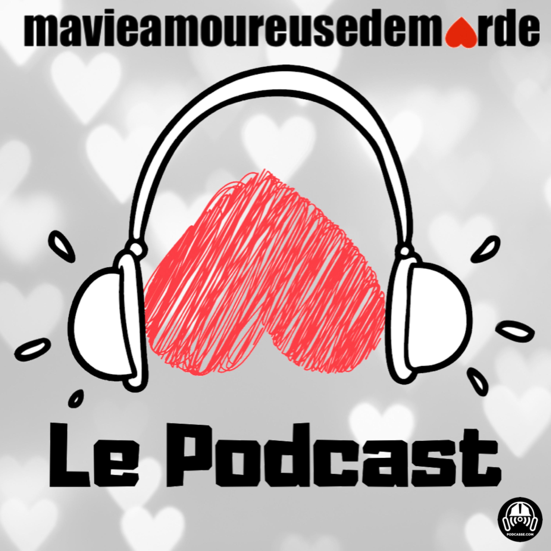 Ma vie amoureuse de marde - Le Podcast