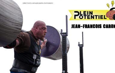 Plein Potentiel – S01 – EP22: Jean-François Caron