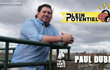 Plein Potentiel – S01 – EP21: Paul Dubé
