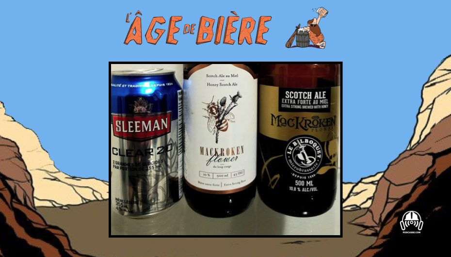 L'Âge de Bière – EP37: Sleeman Clear 2.0, MacKroken Flower et MacKroken Flower