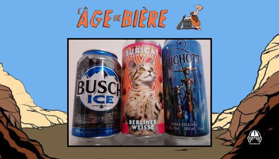 L'Âge de Bière – EP38: Busch Ice, Suricat et La Quichotte
