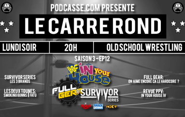 Le Carré Rond – S03 – EP12: Survivor Series, In Your House IV & Full Gear