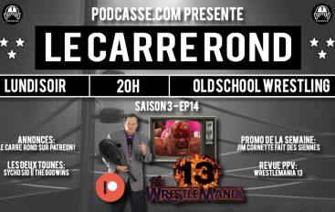 Le Carré Rond – S03 – EP14: Wrestlemania 13 & Cornette fait des siennes…