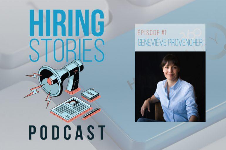 Hiring Stories Podcast – S01 – EP01: Geneviève Provencher