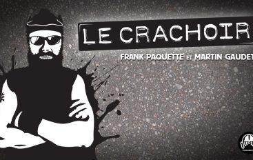 Le Crachoir – EP84: Yan Thériault