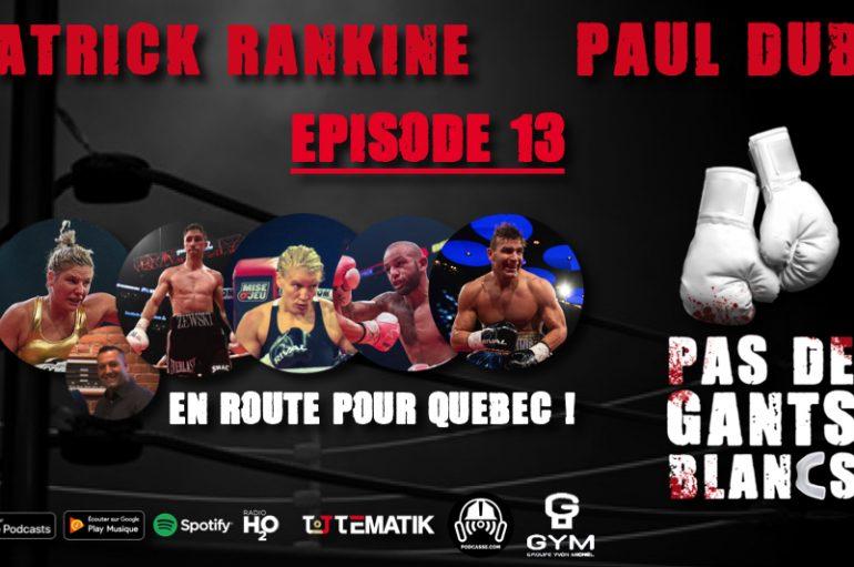Pas de Gants Blancs – S01 – EP13: En route pour Québec