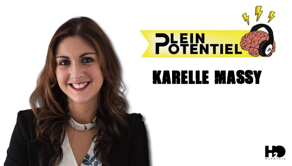 Plein Potentiel – S01 – EP24: Karelle Massy
