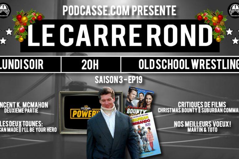Le Carré Rond – S03 – EP19: Vincent K. McMahon – Part 2 de ?