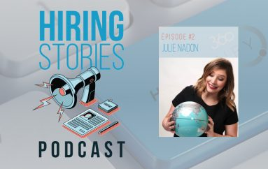 Hiring Stories Podcast – S01 – EP02: Julie Nadon
