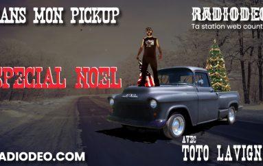 Dans mon pickup – 20 Décembre – SPÉCIAL NOËL !